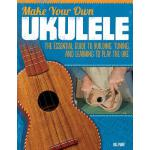 预订 Make Your Own Ukulele: The Essential Guide to Building,