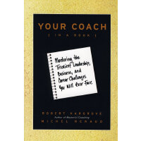 Your Coach (in a Book): Mastering the Trickiest Leadership,