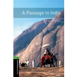 Oxford Bookworms Library: Level 6: A Passage To India 牛津书虫分