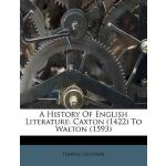 预订 A History of English Literature: Caxton (1422) to Walton