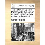 【预订】The History of Ophelia. Published by the Author of Davi