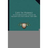 【预订】Life in Hawaii: An Autobiographic Sketch of Mission Lif