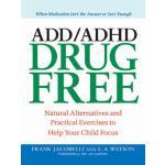 【预订】ADD/ADHD Drug Free: Natural Alternatives and Practical