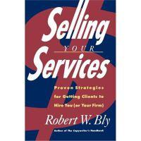 按需印刷 Selling Your Services: Proven Strategies For Getting C