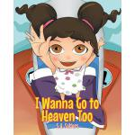预订 I Wanna Go to Heaven Too [ISBN:9781681976150]