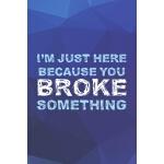 预订 I'm Just Here Because You Broke Something: Tech Support