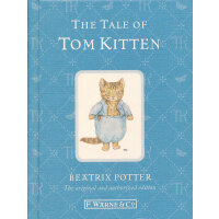 110th Anniversary Peter Rabbit Books: The Tale of Tom Kitten 彼得兔系列:汤姆猫的故事  ISBN 9780723267775