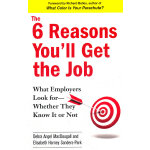 The 6 Reasons You'll Get the Job: What Employers Look for--
