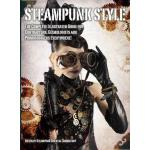 预订 Steampunk Style: The Complete Illustrated Guide for Cont