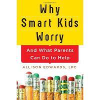 【预订】Why Smart Kids Worry: And What Parents Can Do to Help