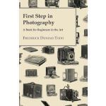 预订 First Step In Photography - A Book For Beginners In The