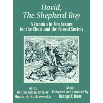【预订】David, the Shepherd Boy: A Cantata in Ten Scenes for the Choir and the Choral Society 预订商品,需要1-3个月发货,非质量问题不接受退换货。