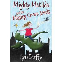 【预订】Mighty Matilda and the Missing Crown Jewels