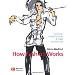 预订 How Fashion Works: Couture, Ready-To-Wear and Mass Produ