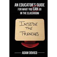 【预订】Inside the Trenches: An Educator's Guide for What You C