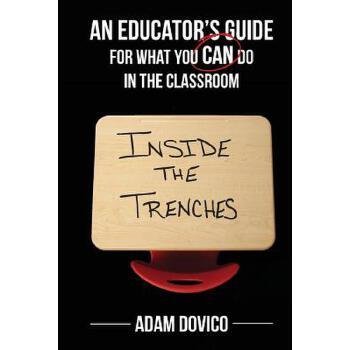 【预订】Inside the Trenches: An Educator's Guide for What You Can Do in the Classroom 预订商品,需要1-3个月发货,非质量问题不接受退换货。