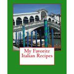 预订 My Favorite Italian Recipes [ISBN:9781494347093]