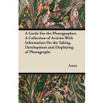 预订 A Guide for the Photographer; A Collection of Articles w