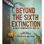 预订 Beyond the Sixth Extinction: A Post-Apocalyptic Pop-Up [