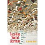 预订 Recoding World Literature: Libraries, Print Culture, and