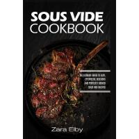 预订 Sous Vide Cookbook: The Ultimate Guide to Easy, Effortle