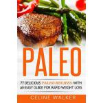 预订 Paleo: 77 Delicious Paleo Recipes with an Easy Guide for