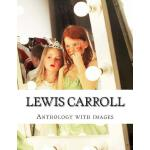 预订 Lewis Carroll, Anthology with images [ISBN:9781499629224