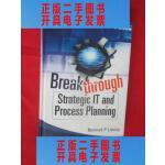 【二手旧书9成新】Breakthrough Strategic IT and Process Planning (小1