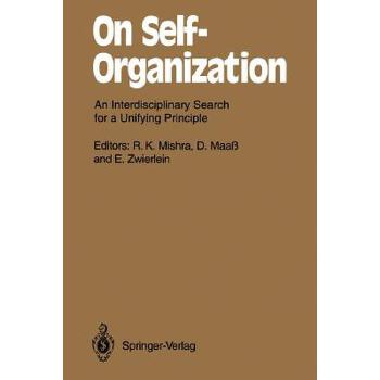 预订 On Self-Organization: An Interdisciplinary Search for a Unifying Princip[ISBN:9783642457289] 美国发货无法退货,约五到八周到货