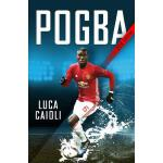 预订 Pogba: The Rise of Manchester United's Homecoming Hero [