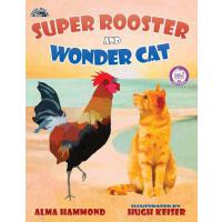 预订 Super Rooster and Wonder Cat [ISBN:9780998536200]
