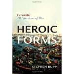 【预订】Heroic Forms: Cervntes and the Literature of War
