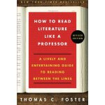 How to Read Literature Like a Professor Revised: A Lively a