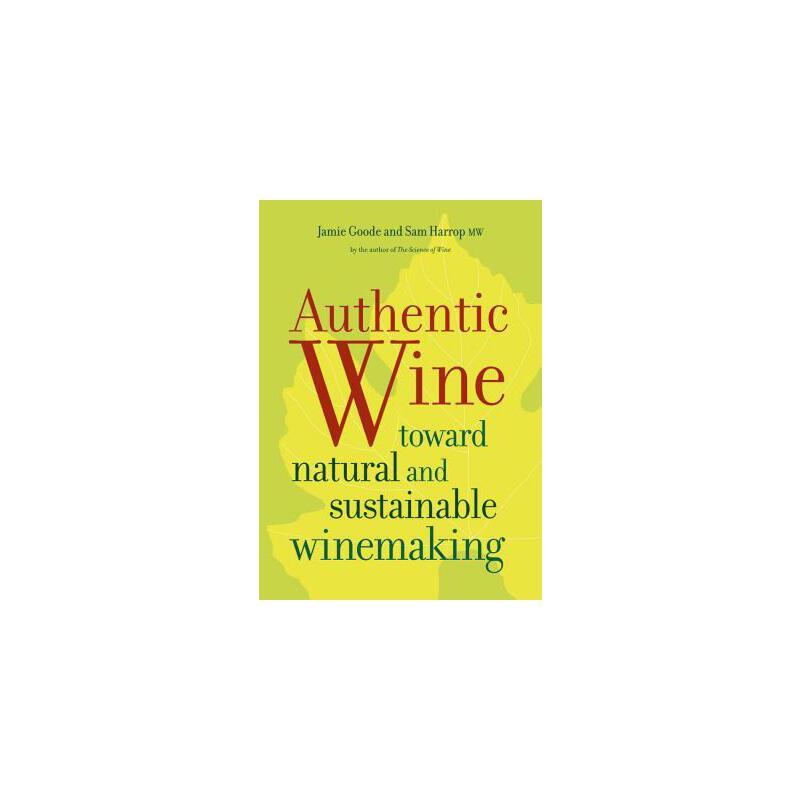 【预订】Authentic Wine: Toward Natural and Sustainable Winemaking 预订商品,需要1-3个月发货,非质量问题不接受退换货。