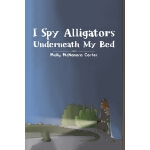 预订 I Spy Alligators Underneath My Bed [ISBN:9781643787107]