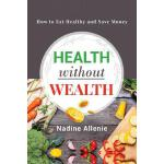 预订 Health Without Wealth: How to Eat Healthy and Save Money