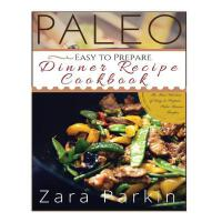 预订 Paleo Easy to Prepare Dinner Recipe Cookbook: The Best S