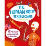 The Human Body in 30 Seconds: 30 Gut-busting Topics for Hum