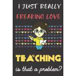 预订 I Just Really Freaking Love Teaching. Is That A Problem?