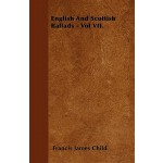 预订 English and Scottish Ballads - Vol VII. [ISBN:9781446034