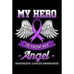 预订 My Hero Is Now My Angel Pancreatic Cancer Awareness: Ade