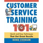 Customer Service Training 101 Quick and easy Techniques Tha