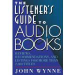预订 The Listener's Guide to Audio Books: Reviews, Recommenda