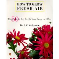 【预订】How to Grow Fresh Air 50 House Plants that Purify Your
