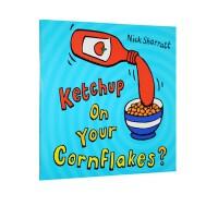 英文进口原版 Ketchup on Your Cornflakes 放点番茄酱在玉米片上吴敏兰书单 0-3岁
