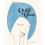 预订 Child of Glass [ISBN:9781592703036]
