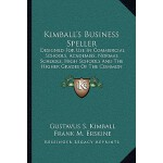 预订 Kimball's Business Speller: Designed for Use in Commerci