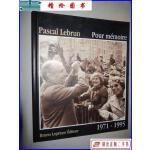【二手9成新】Pour mémoire : 1971-1995 Pascal Lebrun 法文原