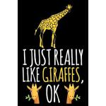 预订 I Just Really Like Giraffes, Ok: Funny Giraffe Lined Jou
