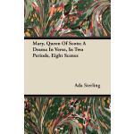 预订 Mary, Queen of Scots; A Drama in Verse, in Two Periods,